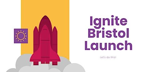 Ignite Bristol Launch Event - Daytime tickets
