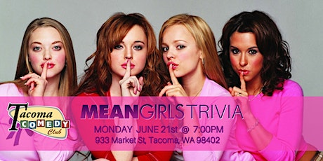 Mean Girls Trivia at Tacoma  Comedy Club tickets