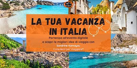 La tua vacanza in Italia! biglietti