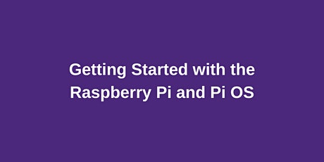 Getting Started with the Raspberry Pi and Pi OS bilhetes
