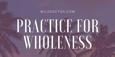 Practice for Wholeness: Part 2 tickets