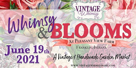 Whimsy & Blooms Vintage  & Handmade Garden Market tickets