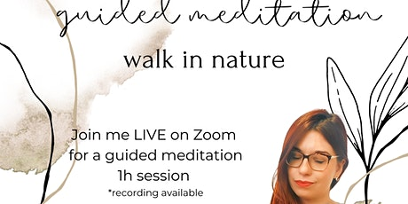 Guided Meditation: Walk in nature tickets