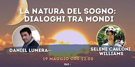 La Natura del Sogno | Daniel Lumera e Selene Calloni Williams biglietti