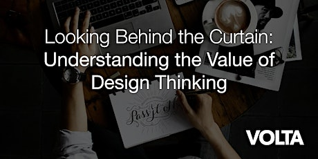 Looking Behind the Curtain: Understanding the Value of Design Thinking tickets