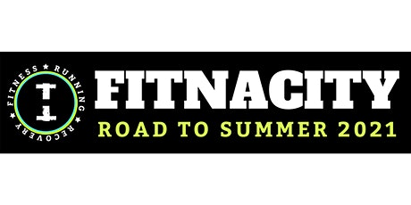 FITNACITY Road to Summer 2021 - 6 Week Fitness Challenge tickets