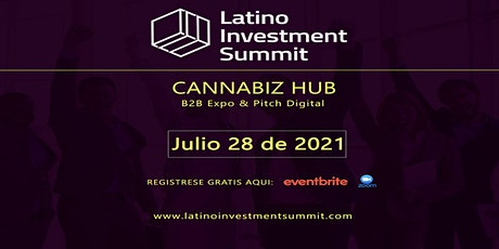 Latino Investment Summit 2021 - CannabizHub - Digital Pitch tickets