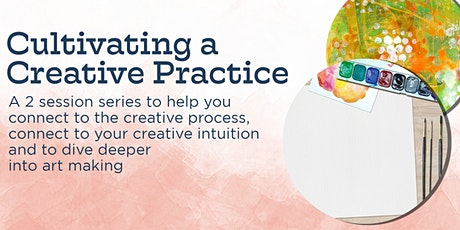 Cultivating a Creative Practice (In person + Online) tickets