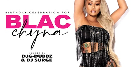 Blac Chyna Bday Celebration • Saturday May 15th • Premier Lounge tickets
