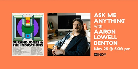 Ask Me Anything with Aaron Lowell Denton tickets