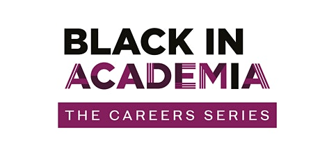 Black in Academia: The Careers Series -   Getting Published tickets
