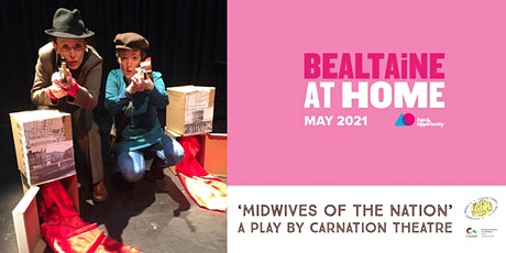 'Midwives of the Nation' play by Carnation Theatre - screening 11 & 12 May tickets
