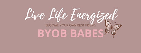 Live Life Energized - Become Your Own Best Friend tickets