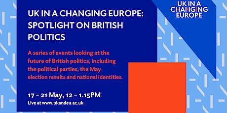 UK in a Changing Europe: Spotlight on British politics tickets