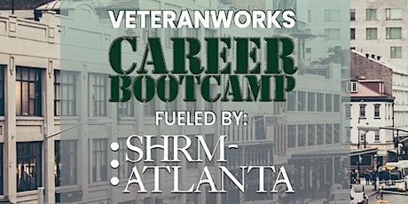VeteranWorks Career Bootcamp fueled by SHRM-Atlanta (May 2021) tickets