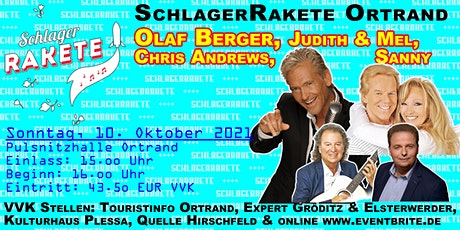 SchlagerRakete  in Ortrand (Olaf Berger, Chris Andrews, Judith & Mel ...) Tickets