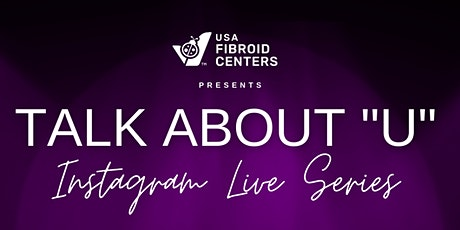 """Talk About """"U"""": A Live Discussion About Fibroids and Fertility tickets"""