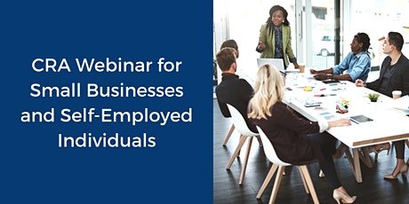 CRA Webinar for Small Businesses and Self-Employed Individuals tickets