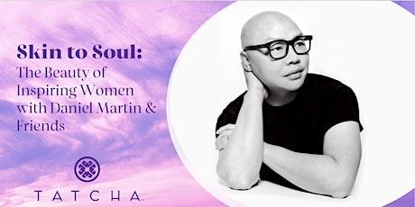 Skin to Soul: The Beauty of Inspiring Women w/ Daniel Martin & Friends tickets
