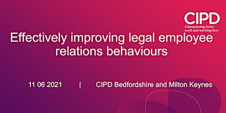 Effectively improving legal employee relations behaviours: CIPD B&MK tickets