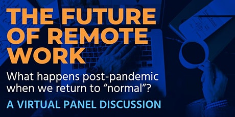 The Future of Remote Work: A Virtual Panel Discussion tickets