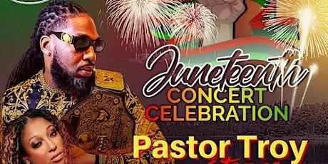 Pastor Troy's Juneteenth celebration tickets