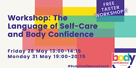 Workshop: The Language of Self-Care and Body Confidence tickets