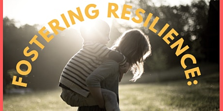 Fostering Resilience: Parenting Strategies the Promote Healing-June Session tickets