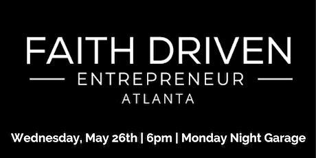 Faith Driven Entrepreneur -  Atlanta tickets