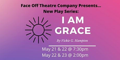 FOTC New Play Series:  I Am Grace by Vickie G. Hampton tickets