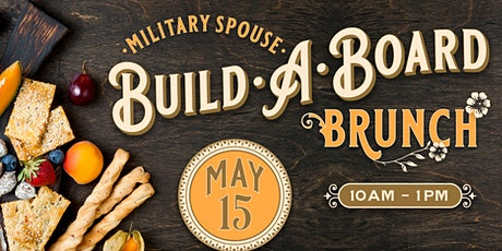 Military Spouse Build a Board Brunch! tickets
