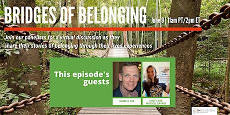 Bridges of Belonging #27 w/Darrell Fox & Chief Lara Mussell Savage tickets