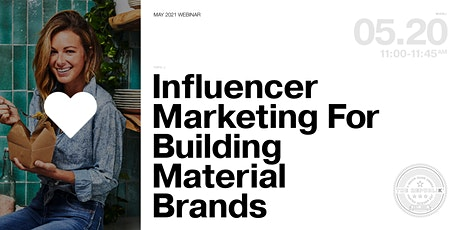 WEBINAR: Influencer Marketing for Home & Building Brands tickets