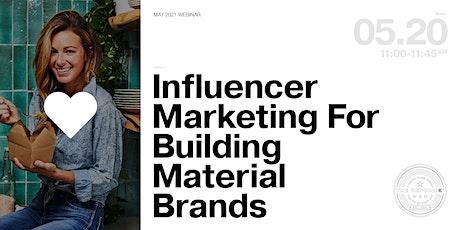 WEBINAR: Influencer Marketing for Home & Building Brands tickets