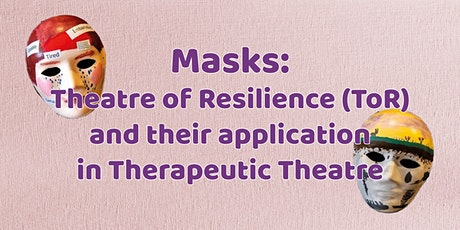 Masks: their application in Therapeutic Theatre tickets