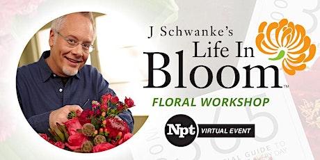J Schwanke Life in Bloom 2021 Virtual Event tickets