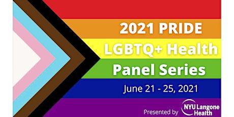 2021 PRIDE Health Panel Series presented by NYU Langone Health tickets