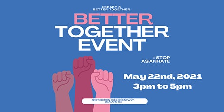 Impact 6: Better Together | Stop Asian Hate Night tickets