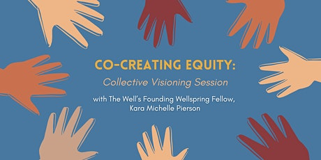 Co-Creating Equity: A Collective Visioning Session tickets