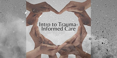 Introduction to Trauma-Informed Care tickets