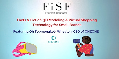 Facts & Fiction: 3D Modeling & Virtual Shopping Technology for Small Brands tickets