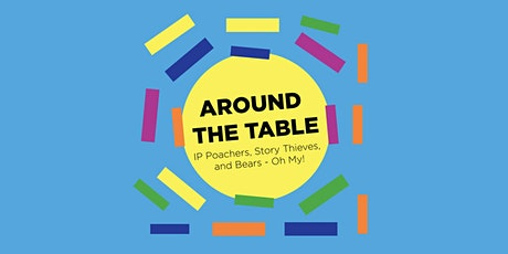 AROUND THE TABLE: IP Poachers, Story Thieves, and Bears - Oh My! tickets