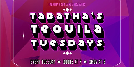 TABATHA Presents TABATHA'S TEQUILA TUESDAY 05/11/21 8PM at DISTRICT WEST tickets