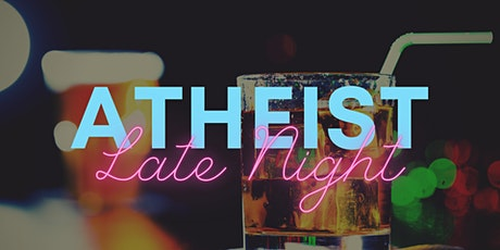 Atheist Late Night tickets