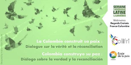 La Colombie construit sa paix : Dialogue sur la vérité et la réconciliation entradas