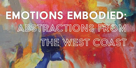 Emotions Embodied: Abstractions from the West Coast tickets