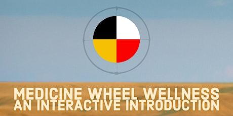 Medicine Wheel Wellness, an interactive introduction tickets