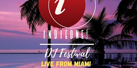 IndieONE Global DJ Festival || LIVE from Miami (Hybrid Show) tickets