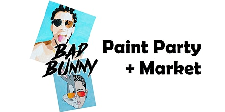 Bad Bunny Paint Party + Market tickets