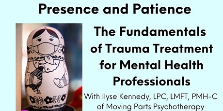 Presence and Patience: The Fundamentals of Trauma Treatment tickets